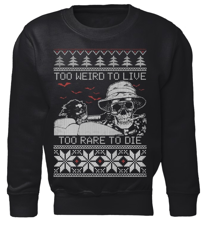 Too weird to live too rare to die ugly sweater