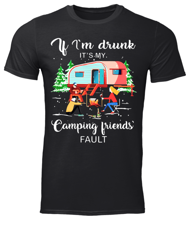 Christmas if Im drunk its my camping friends fault shirt