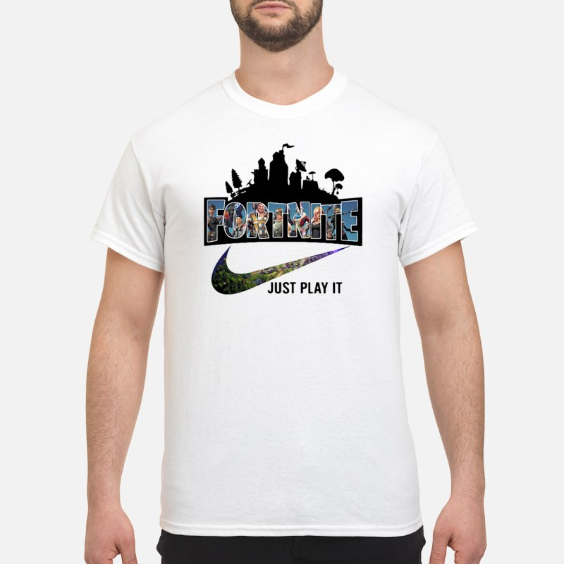 Fortnite just play it Nike shirt