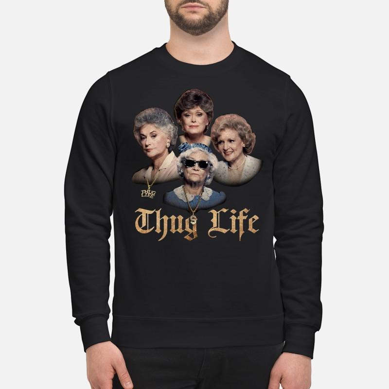 The Golden Girls Thug Life shirt