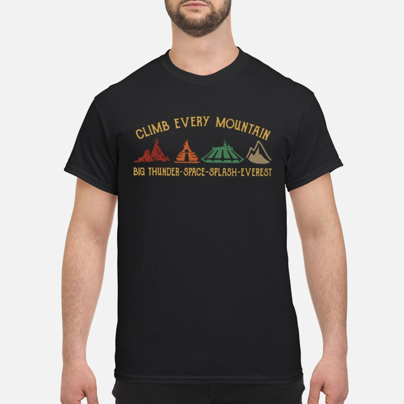 Big Thunder Splash Space Mountain Railroad Disney Climb Every Mountain T-Shirt