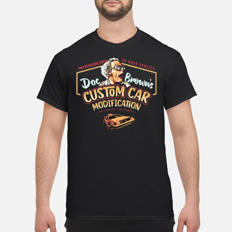 Doc Brown's Custom car modification 1640 riverside drive 24 hour service hill shirt