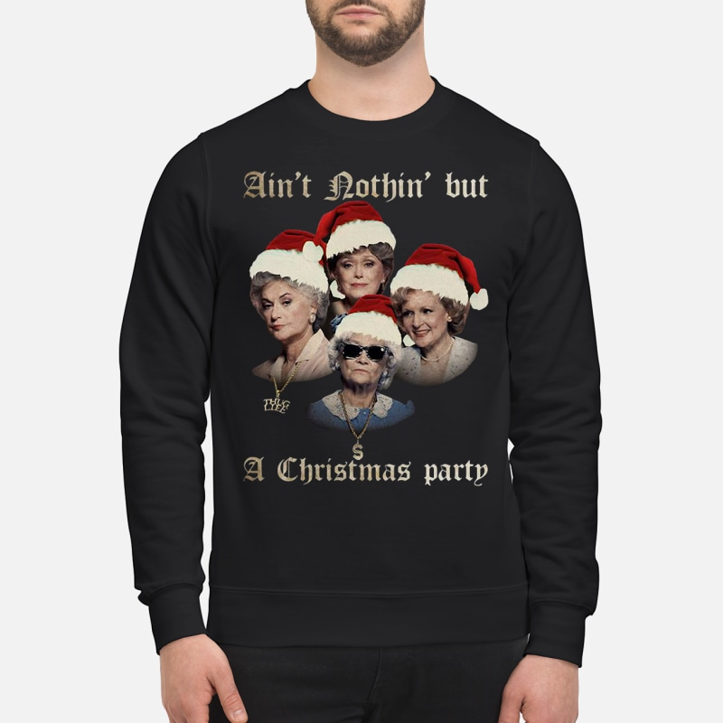 The Golden Girls Ain't Nothin' But A Christmas Party sweater