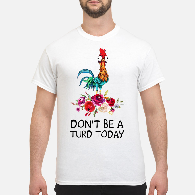 Hei hei don't be a turd today shirt