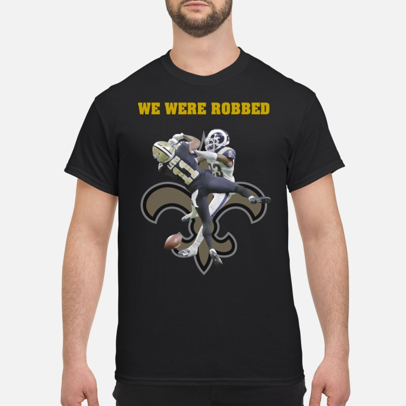 New Orleans Saints We Were Robbed Shirt