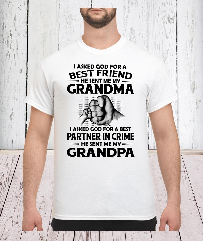 I asked god for a best friend he sent me my grandma I asked god shirt