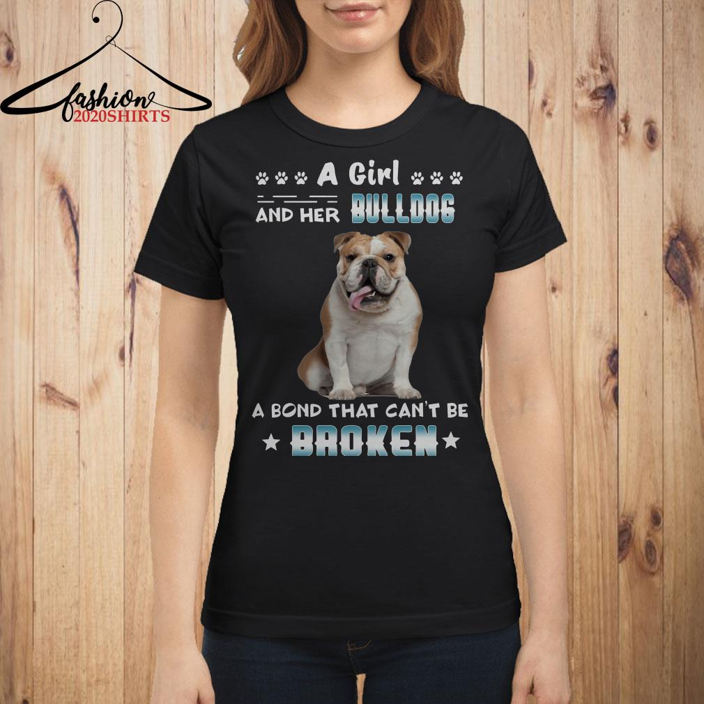 A girl and her Bulldog a bond that can't be broken shirt