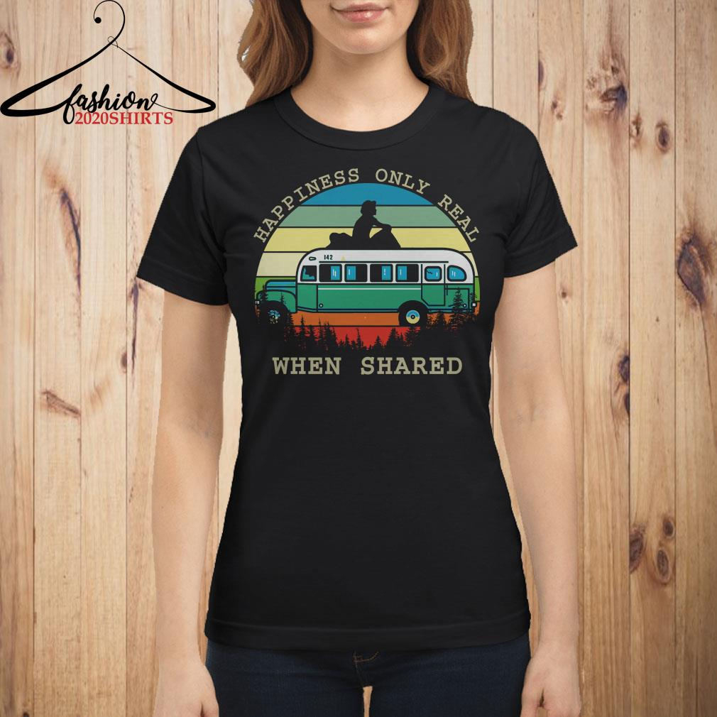 Happiness only real when shared vintage shirt