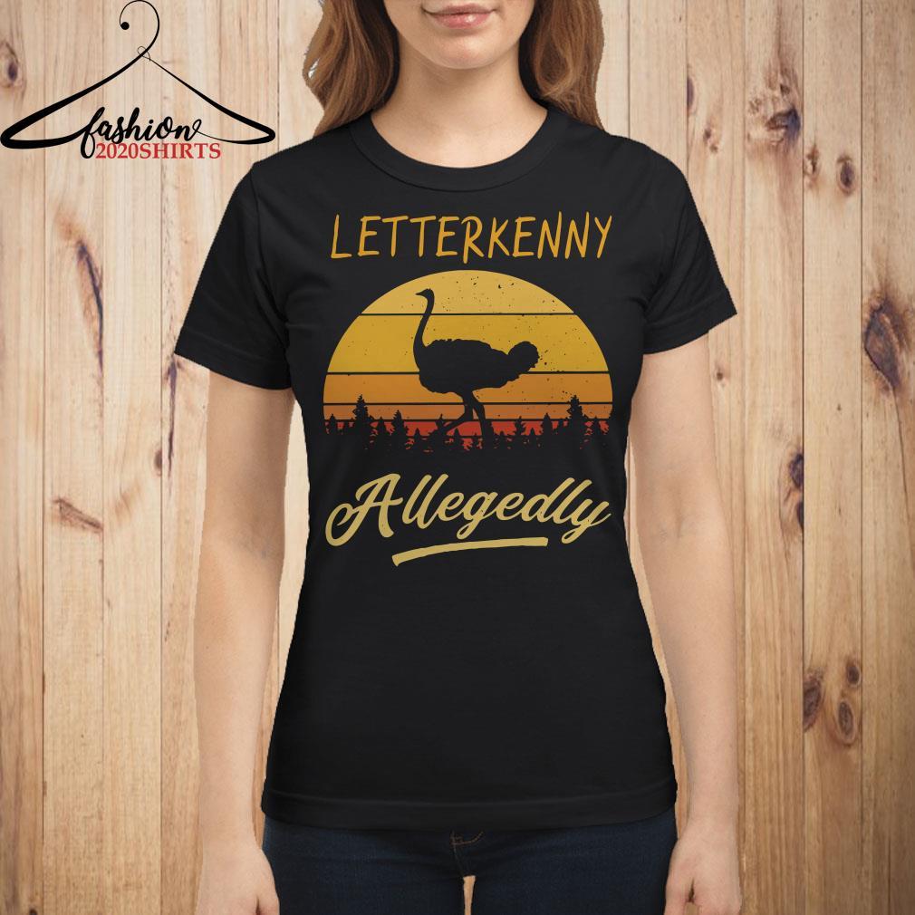 Letterkenny Allegedly Ostrich Sunset Shirt, Sweater