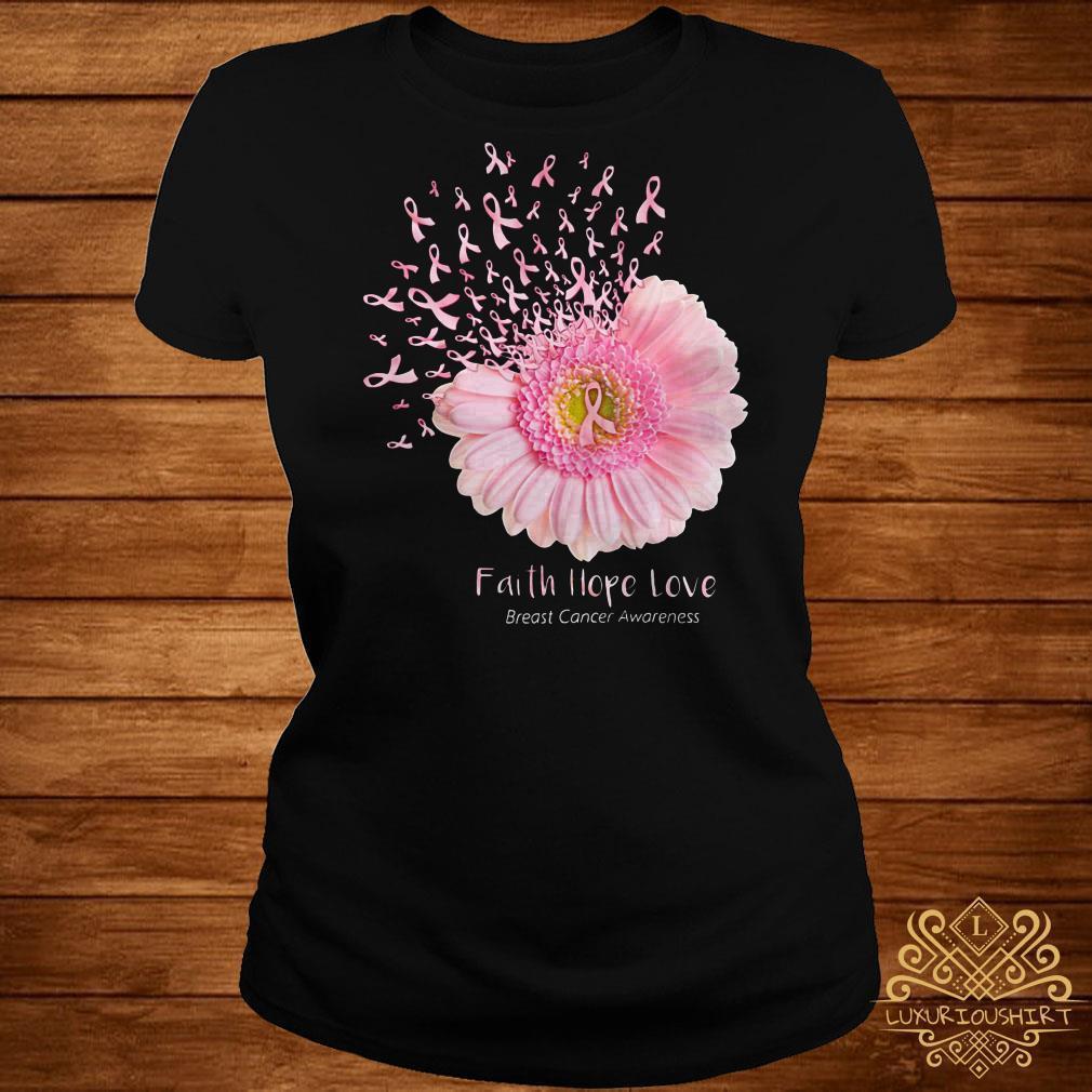 Flower Faith hope love breast cancer awareness shirt
