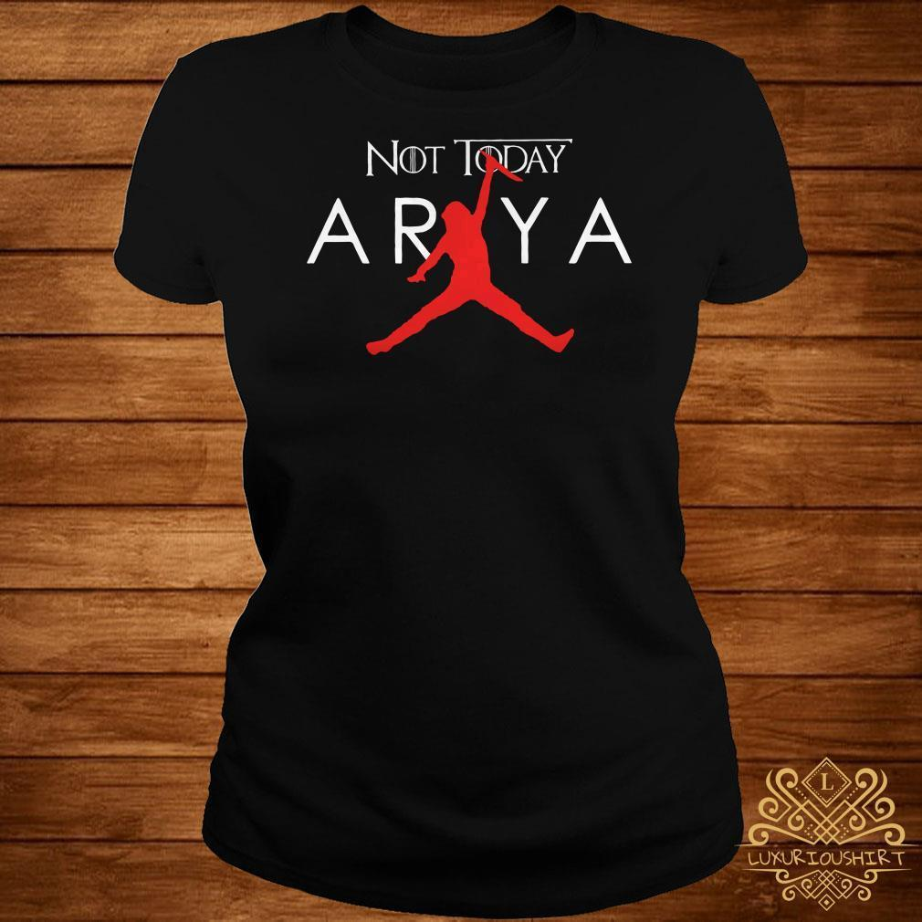 Not today Arya Stark Air Nike Jordan Game Of Thrones shirt