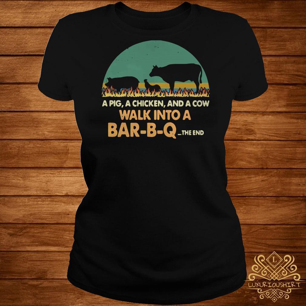 A pig a chicken and a cow walk into a bar B-Q the end shirt