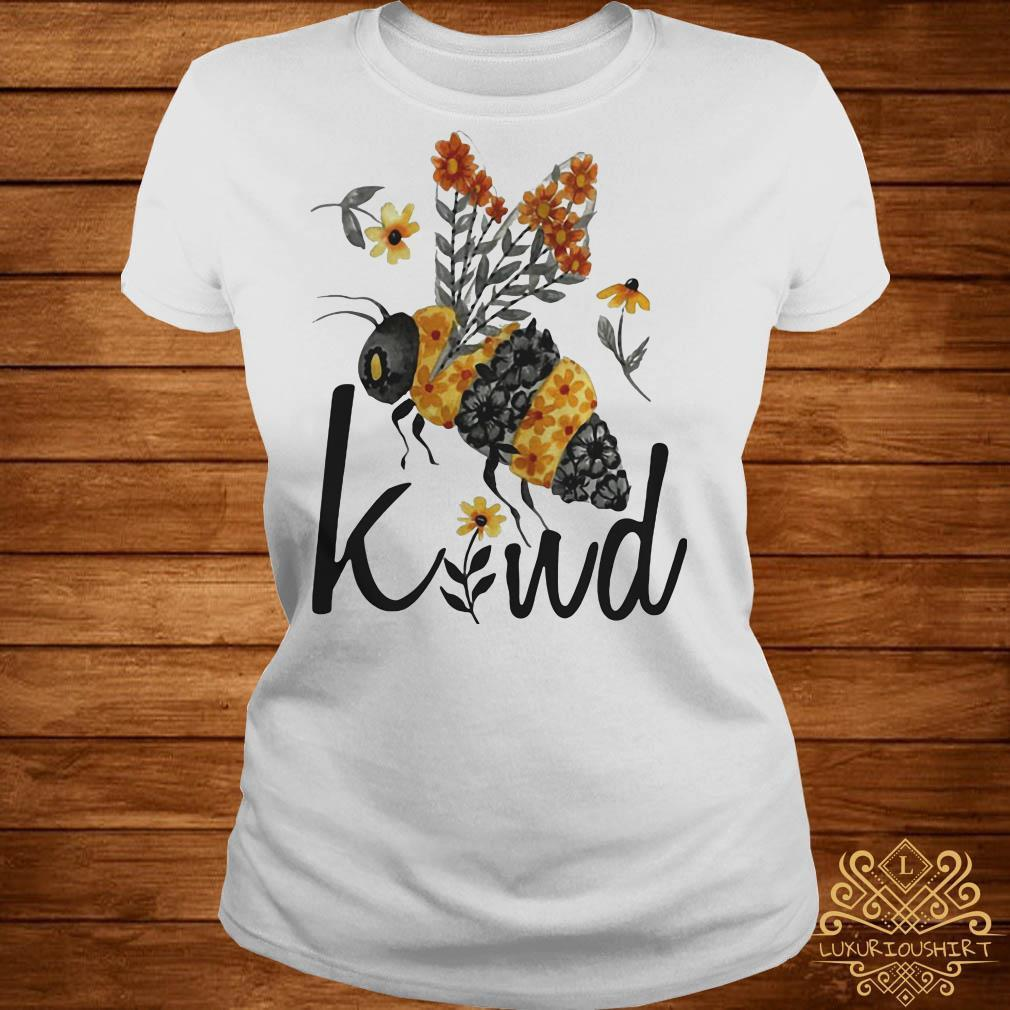 Flower bee kind shirt