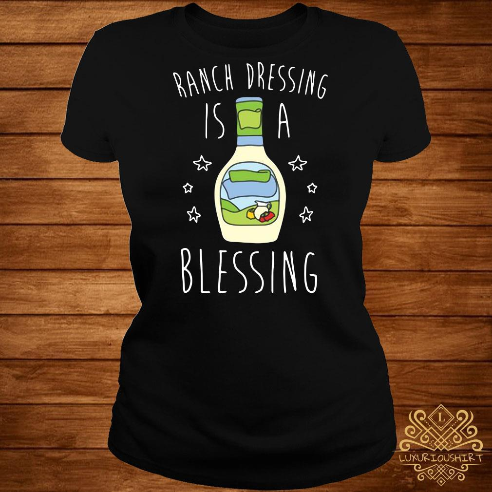Ranch dressing is a blessing shirt