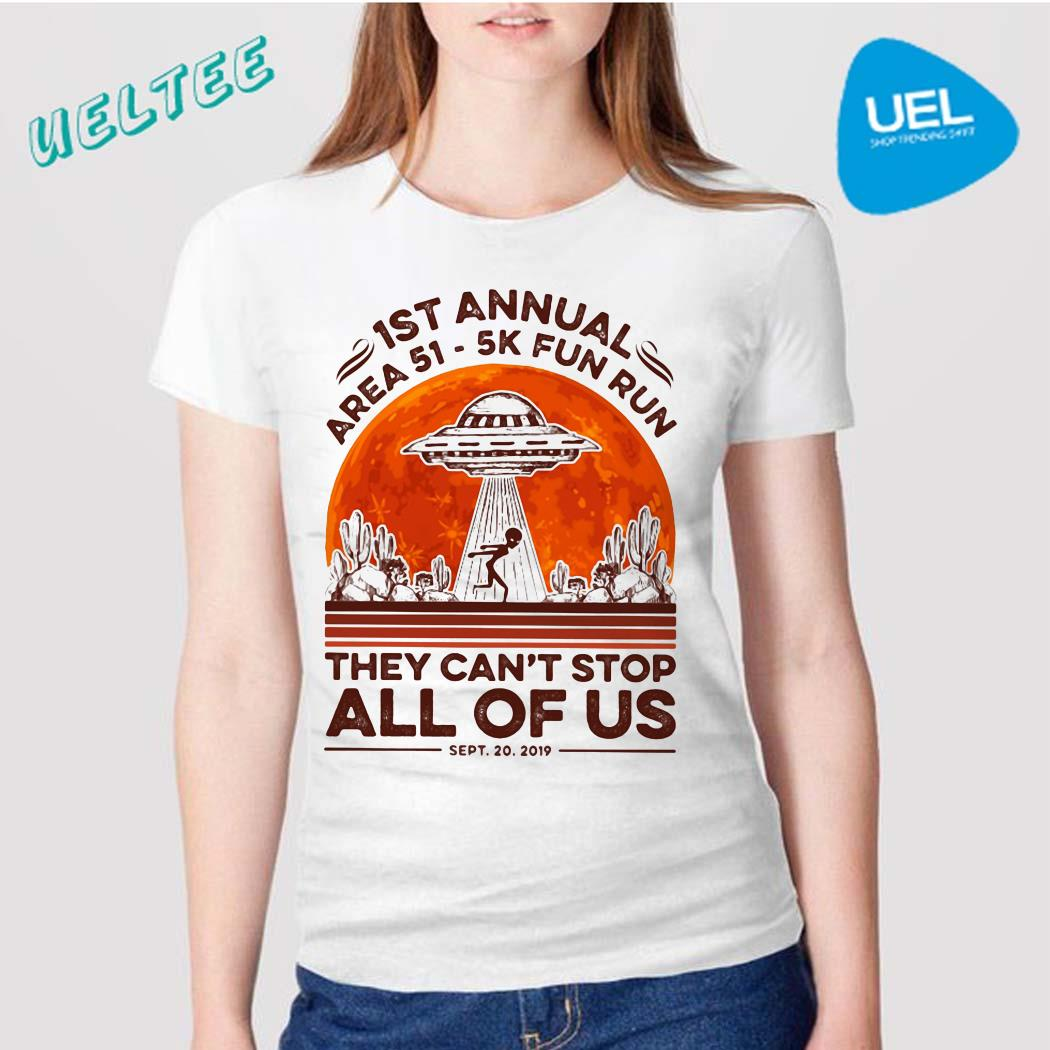 1st annual Area 51 5k fun run they can't stop all of us sunset shirt