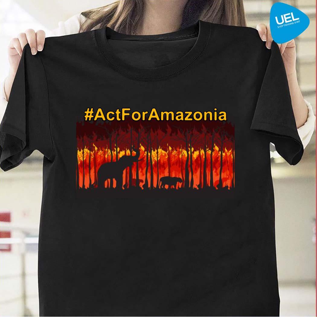 Act for Amazonia save the Amazonia shirt
