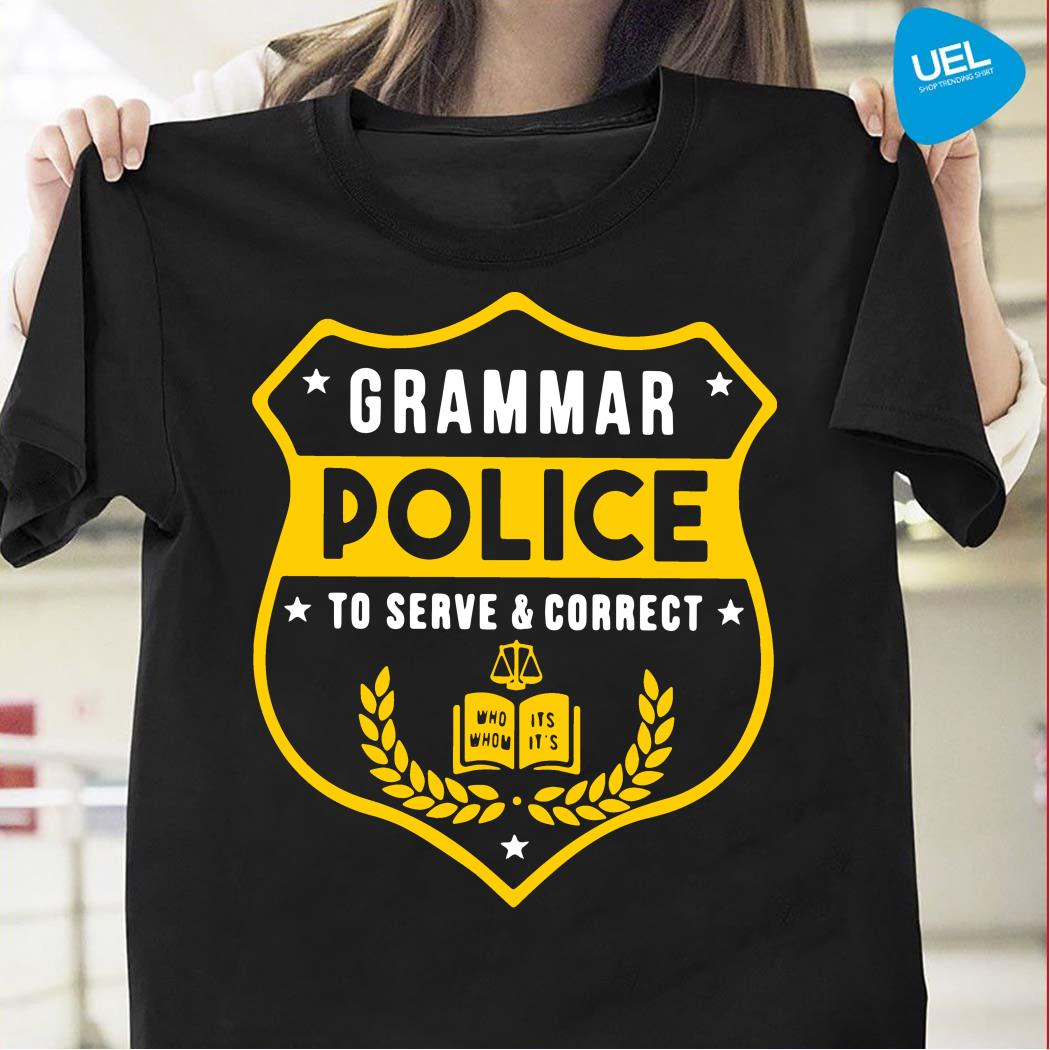 Grammar police to serve and correct shirt