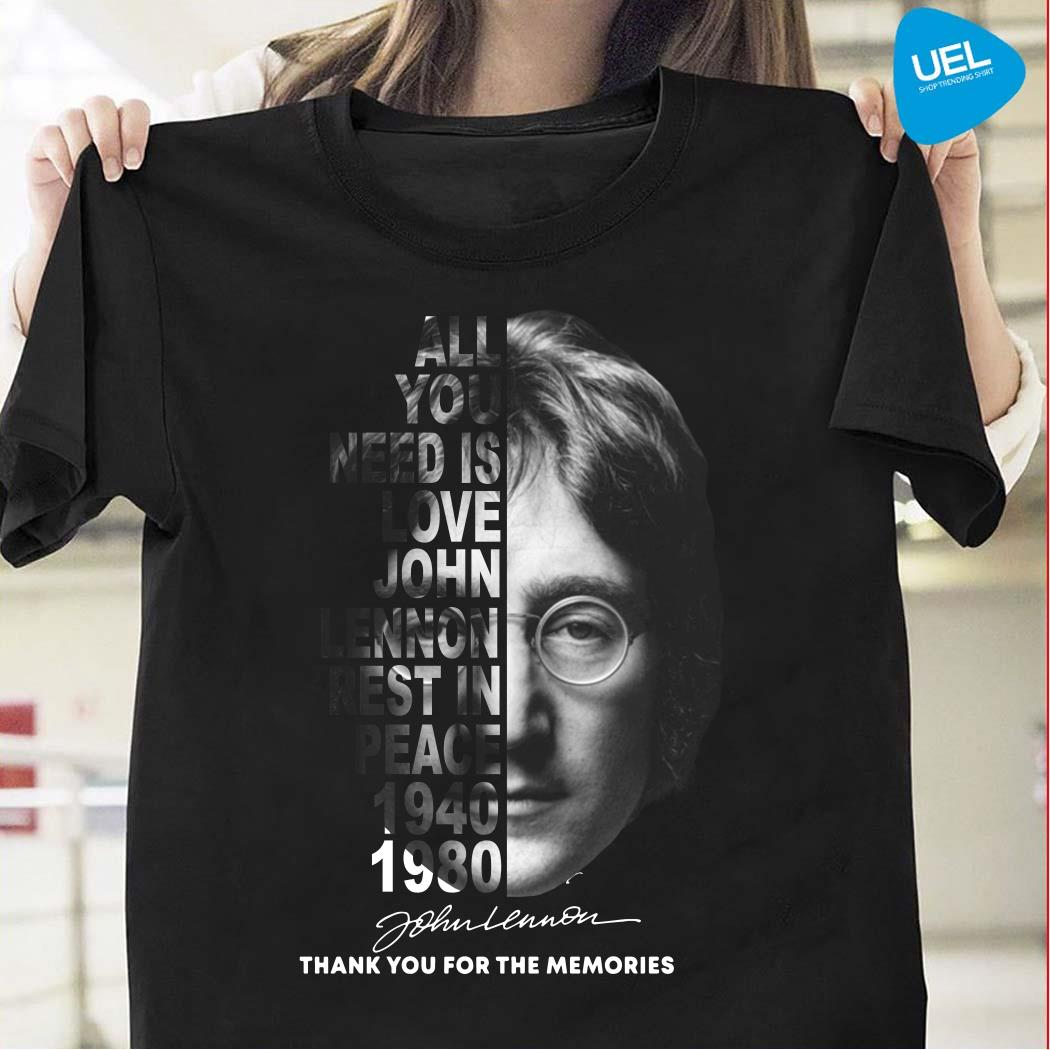 All you need is love John Lennon RIP 1940 1980 thank you for the memories shirt
