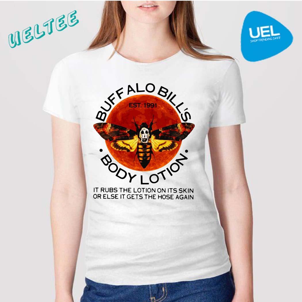 Buffalo Bill's body lotion it rubs the lotion on its skin shirt