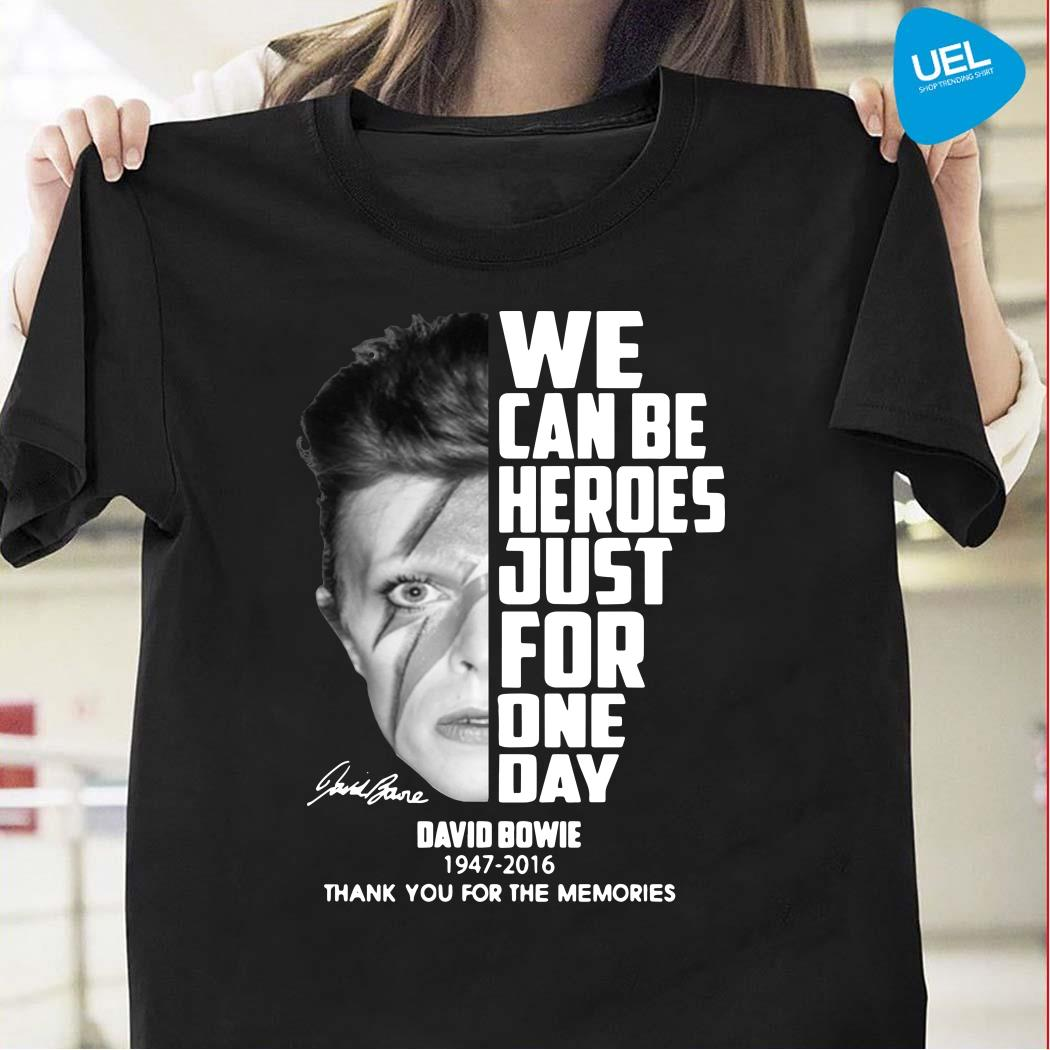 We can be heroes just for one day David Bowie 1947-2016 shirt