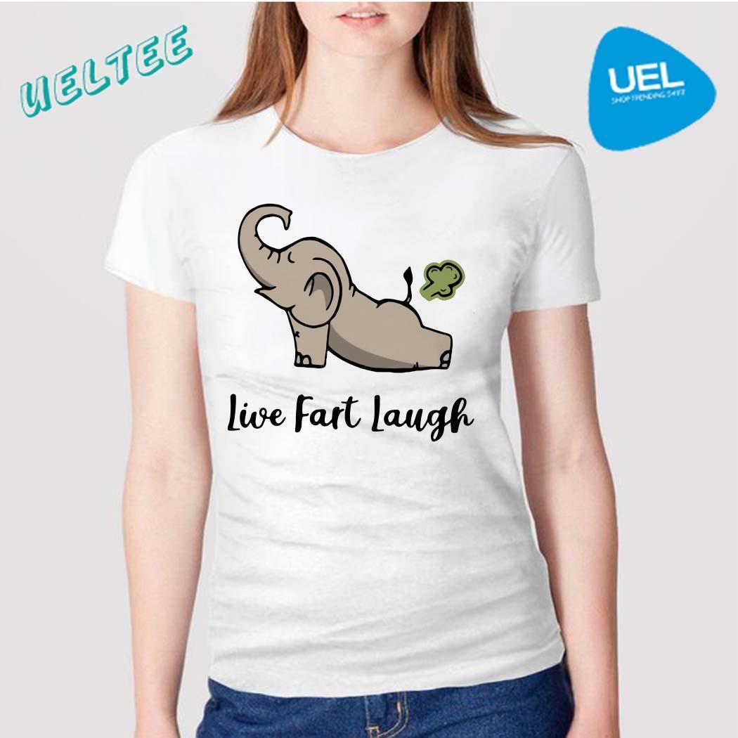 Elephant live fart laugh shirt