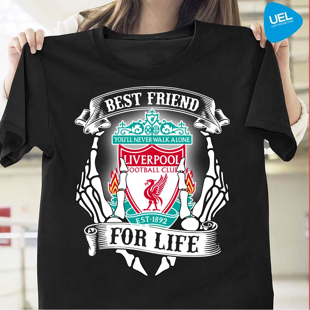 Best friends you'll never walk alone Liverpool football club for life shirt