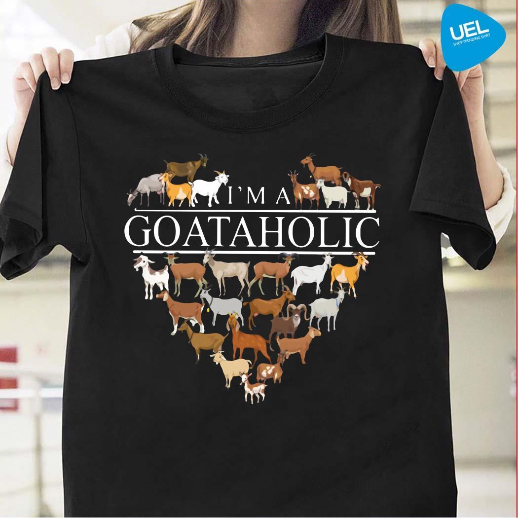 I'm a goat aholic shirt