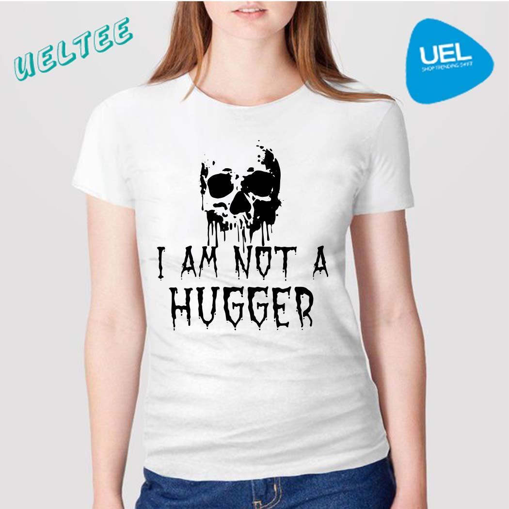 Skull I am not a hugger shirt
