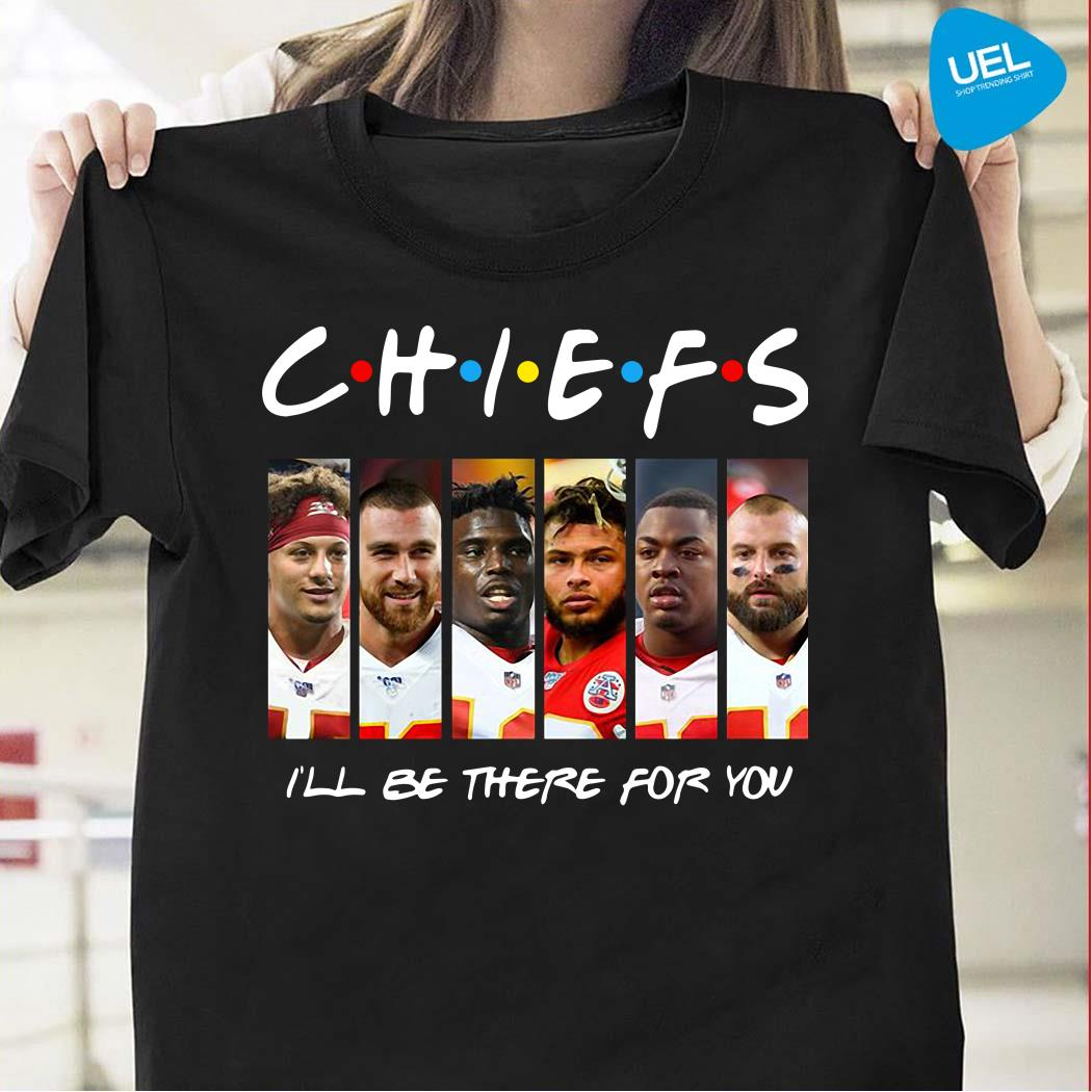 Friends Kansas City Chiefs I'll Be There For You Shirt