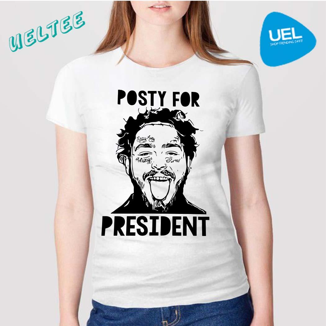 Posty For President Post Malone Shirt
