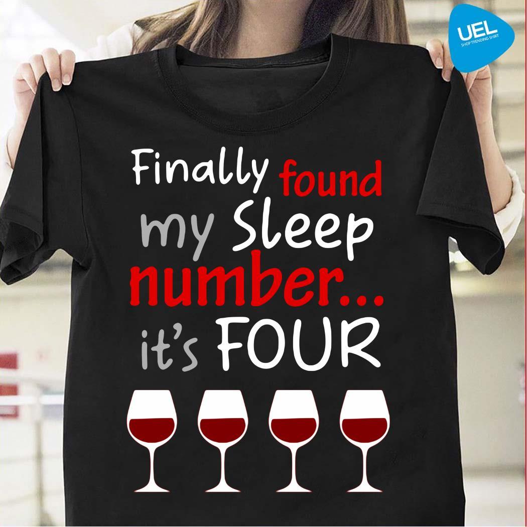 Finally Found My Sleep Number It's Four Shirt