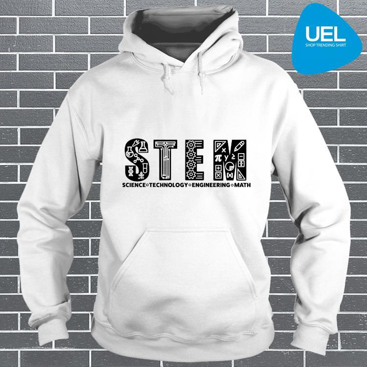 Stem Science Technology Engineering Math Shirt hoodie